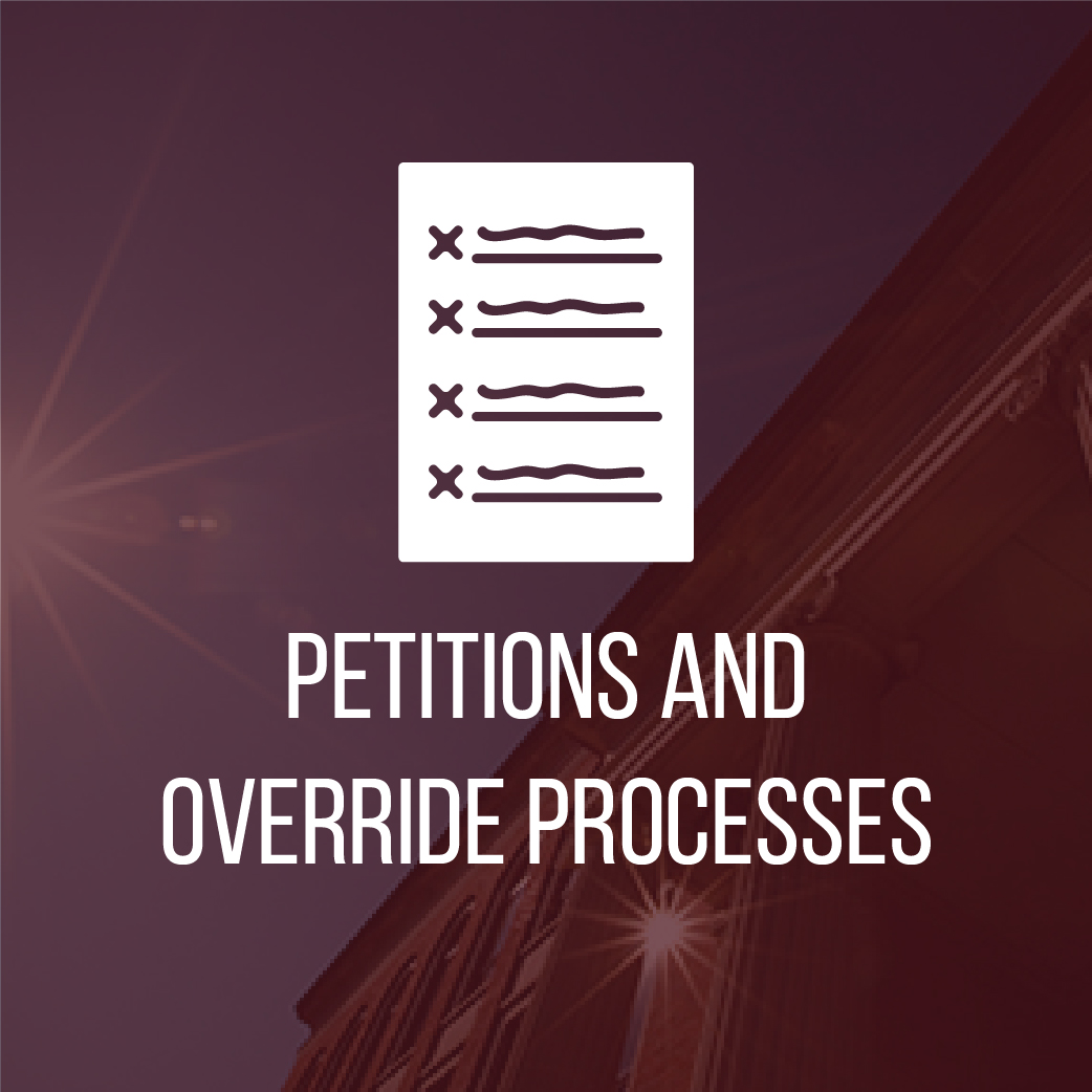 Petitions and Overrides